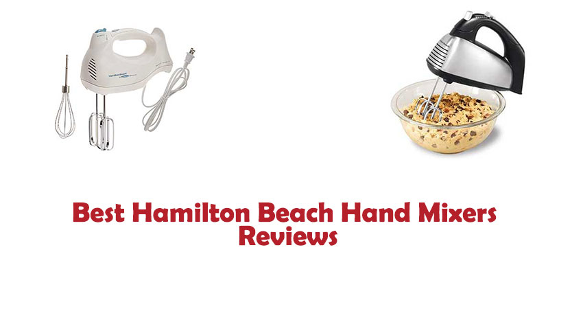 Best Hamilton Beach Hand Mixers Reviews