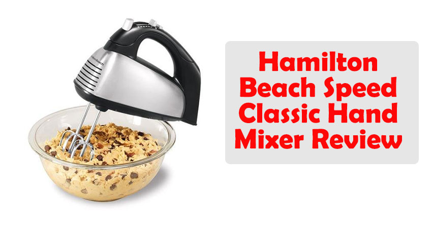 Hamilton Beach Speed Classic Hand Mixer Review