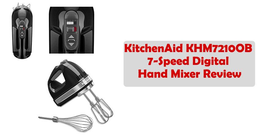 KitchenAid KHM7210OB 7-Speed Digital Hand Mixer Review ...